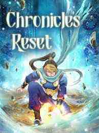 Chronicles Reset